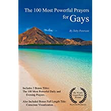 Prayer | The 100 Most Powerful Prayers for Gays: Includes 2 Amazing Bonus Titles — The 100 Most Powerful Daily & Evening Prayers (English Edition)