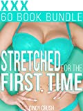 Stretched for the First Time: 60 Short Stories Mega Bundle/Box Set (Medical, Brat, Menage, Sitter, Taboo) (English Edition)