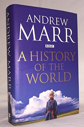 By Andrew Marr A History of the World (1st Edition)