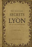 NOUVEAUX SECRETS DE LYON