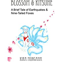 Blossom and Kitsune: A Brief Tale of Earthquakes and Nine Tailed Foxes (Terrene Empire Book 1)