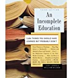 [( An Incomplete Education: 3,684 Things You Should Have Learned But Probably Didnt )] [by: Judy Jones] [Feb-2007]