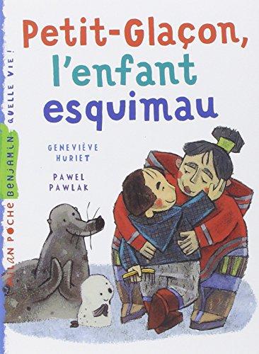 Petit-Glaçon, l'enfant esquimau par Geneviève Huriet