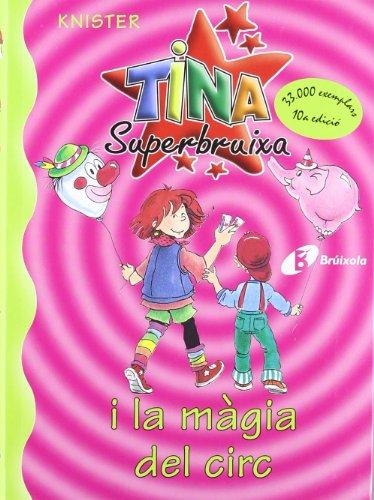 Tina Superbruixa i la màgia del circ (Catalá - A Partir De 8 Anys - Personatges - Tina Superbruixa) por KNISTER