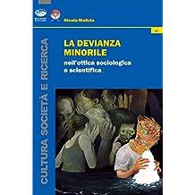 La devianza minorile: nell'ottica sociologica e scientifica
