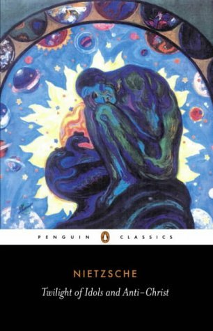 Twilight of the Idols and The Anti-Christ by Friedrich Nietzsche (1990-01-25) (Anti Wave Lane)
