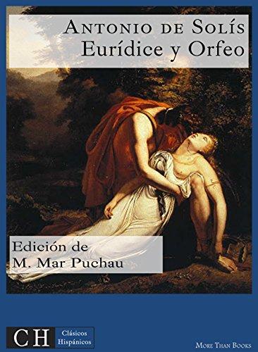 Eurídice y Orfeo (Clásicos Hispánicos nº 63) por Antonio de Solís y de Rivadeneyra