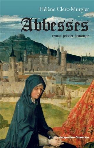 Abbesses : roman policier historique