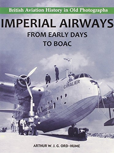 Imperial Airways - From Early Days to BOAC by Arthur W. J. G. Ord-Hume (2010-09-30)