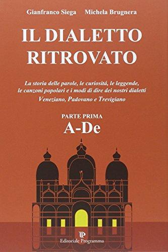 Il dialetto ritrovato veneziano, padovano, trevigiano: 1