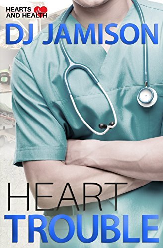Heart Trouble: Volume 1 (Hearts and Health)