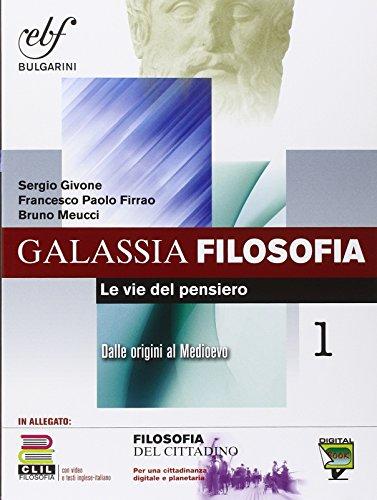 Galassia filosofia. Per i Licei e gli Ist. magistrali. Ediz. integrale. Con e-book. Con espansione online: 1