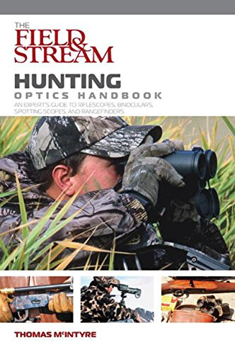 the-field-and-stream-hunting-optics-handbook-an-experts-guide-to-riflescopes-binoculars-spotting-sco