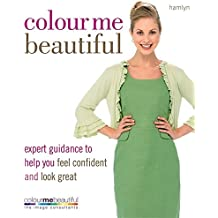 Colour Me Beautiful: Expert Guidance to Help You Feel Confident and Look Great by Veronique Henderson (2010-03-01)