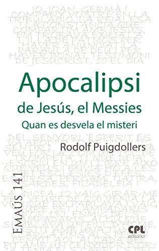Apocalipsi de Jesús, el Messies: Quan es desvela el misteri (EMAUS Book 141) (Catalan Edition) por Rodolf Puigdollers Noblom