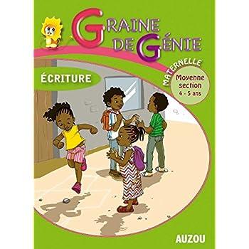 Graine de Génie Écriture Maternelle Moyenne Section 4-5 Ans