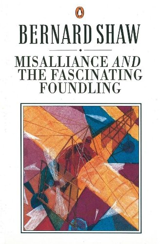 Misalliance and the Fascinating Foundling (Bernard Shaw Library) (English Edition) -