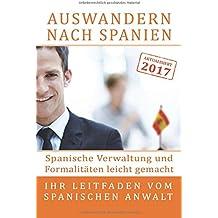 Auswandern nach Spanien: Spanische Verwaltung und Formalitäten leicht gemacht: Ihr Leitfaden vom spanischen Anwalt
