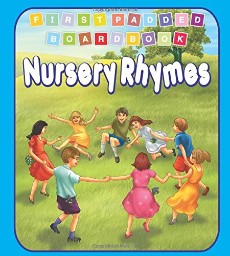 Nursery Rhymes (First Padded Board Books)