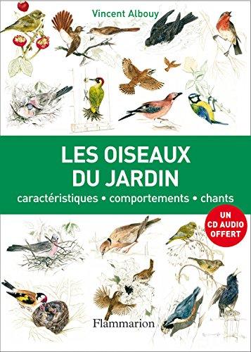 Les oiseaux du jardin : Caractristiques, comportements, chants (1CD audio)