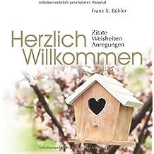 """Herzlich Willkommen: © Creation """"Vom Kopf ins Herz"""" (Zitate, WEisheiten, Anregungen)"""