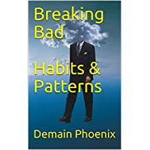 Breaking Bad Habits & Patterns (English Edition)