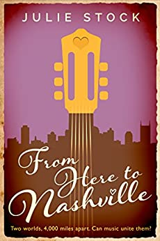 From Here to Nashville: A Country Music Romance by [Stock, Julie]