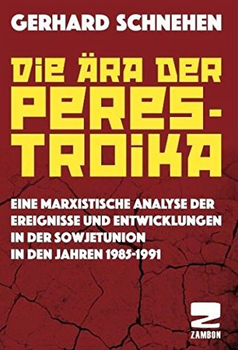 Die Ära der Perestroika: Eine marxistische Analyse der Ereignisse und Entwicklungen in der Sowjetunion in den Jahren 1985-1991