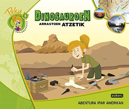 5. Peky esploratzaile. Dinosauroen arrastoen atzetik. Abentura Ipar Amerikan - 9788482636467