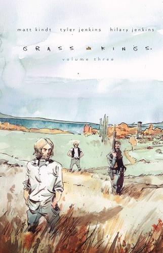 Grass Kings, Vol. 3 por Matt Kindt