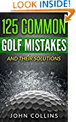 #1: 125 COMMON GOLF MISTAKES: And Their Solutions