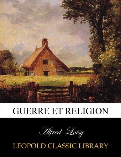 Guerre et religion por Alfred Loisy