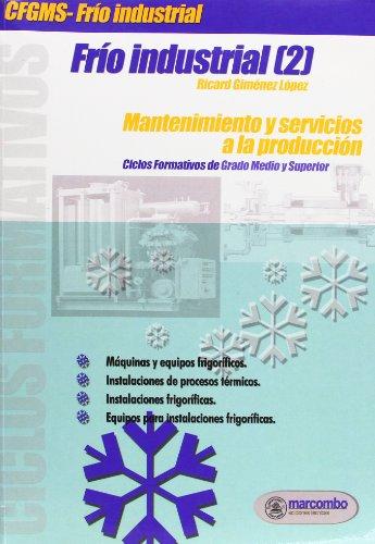 Frío Industrial [2]: Mantenimiento y servicios a la producción por RICARDO GIMENEZ LOPEZ