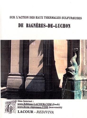 Essai clinique sur l'action des eaux thermales sulfureuses de Bagnères-de-Luchon par Marc Pégot