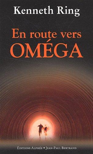 En route vers Oméga par Kenneth Ring