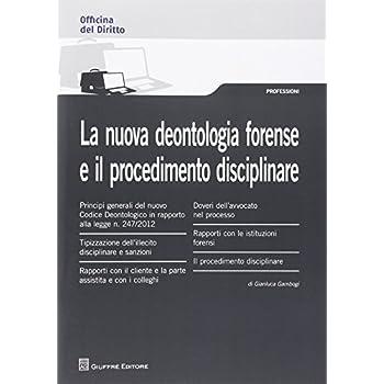 La Nuova Deontologia Forense E Il Procedimento Disciplinare