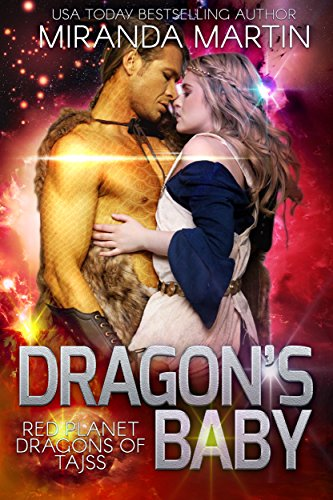 Dragon's Baby: A SciFi Alien Romance (Red Planet Dragons of Tajss Book 1) (English Edition)