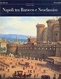 Napoli tra Barocco e Neoclassicismo.
