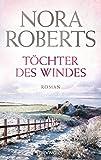 Töchter des Windes: Roman (Die Irland-Trilogie, Band 2) - Nora Roberts