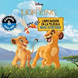 Disney The Lion King: Movie Storybook/Libro Basado en la Película (Disney's the Lion King)