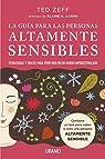 La guía para las Personas Altamente Sensibles: Habilidades esenciales para vivir bien en un mundo saturado de estímulos. Guía paso a paso par ZEFF
