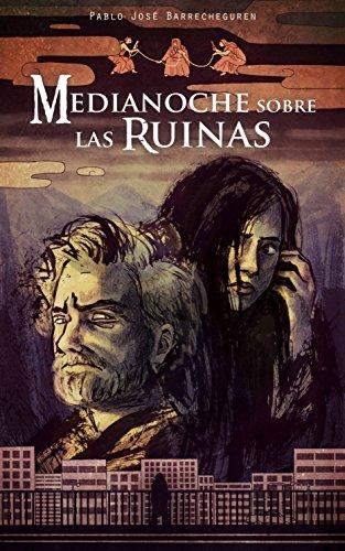 Medianoche sobre las ruinas por Pablo José Barrecheguren Manero