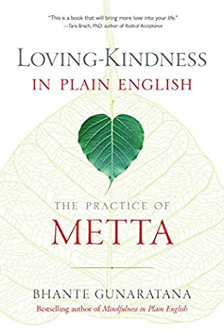 Henepola Gunaratana - Loving-Kindness in Plain English: The Practice of