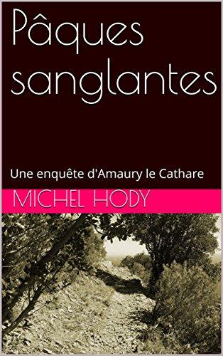 Pâques sanglantes: Une enquête d'Amaury le Cathare