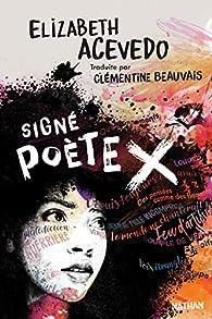 Signé poète X par Elizabeth Acevedo