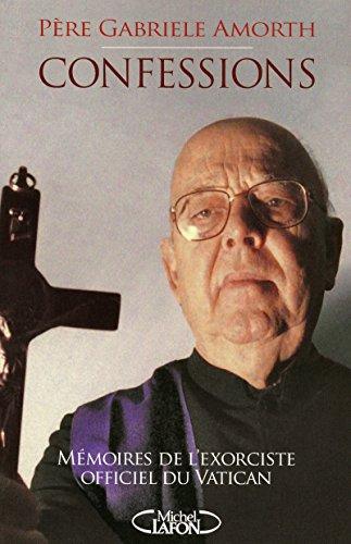 Confessions mémoires de l'exorciste officiel du Vatican par Gabriele pere Amorth