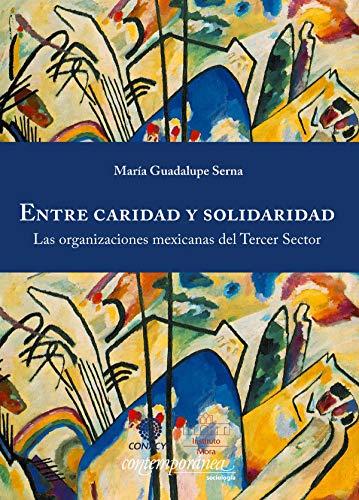 Entre caridad y solidaridad: Las organizaciones mexicanas del Tercer Sector