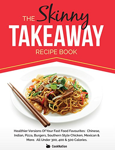 The skinny takeaway recipe book healthier versions of your fast the skinny takeaway recipe book healthier versions of your fast food favourites chinese forumfinder Images