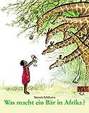 Was macht ein Bär in Afrika? (MINIMAX) - Satomi Ichikawa