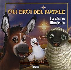 Idea Regalo - Gli eroi del Natale. La storia illustrata. Ediz. a colori